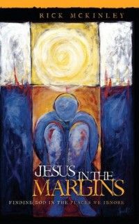 Jesus In the Margins - Rick McKinley